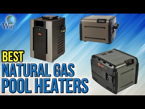 6 Best Natural Gas Pool Heaters 2017