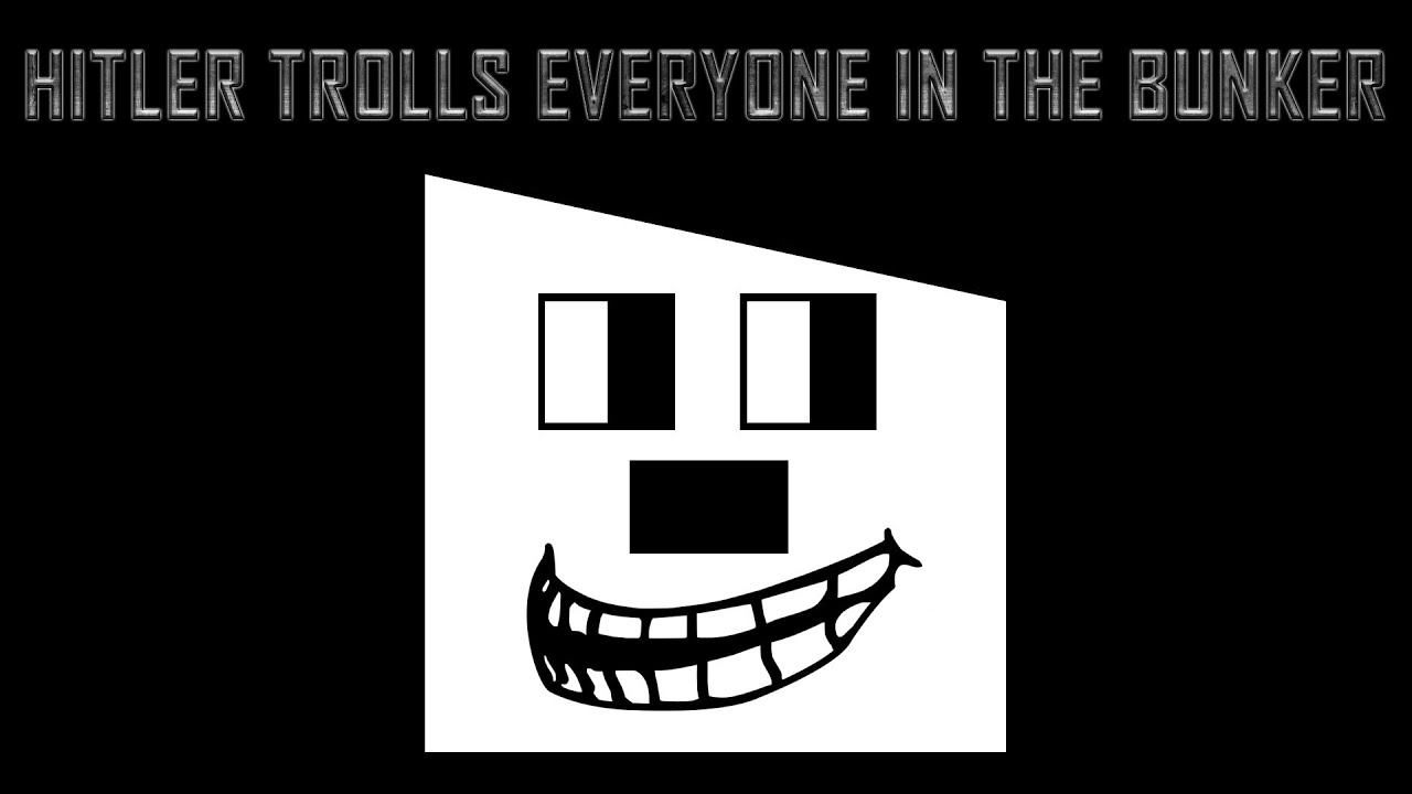 Hitler trolls everyone in the bunker II