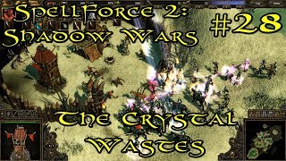 SpellForce 2: Shadow Wars Episode 28 - The Crystal Wastes