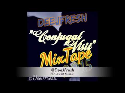 DEEJFRESH - CONJUGAL VISIT DANCEHALL MIXTAPE | APRIL 2015