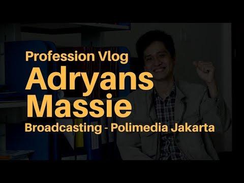 Adryans Massie - Broadcasting Polimedia Jakarta - Profession Vlog #16