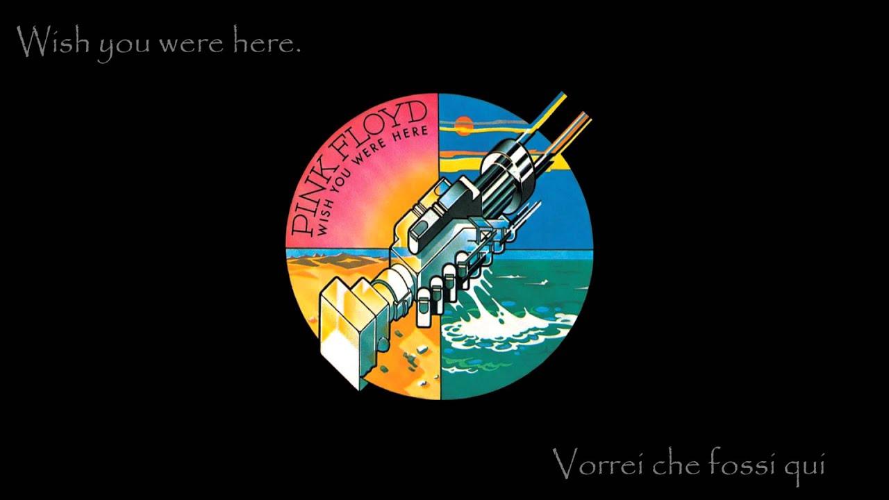 Wish You Were Here - Pink Floyd - Lyrics e Traduzione in ...