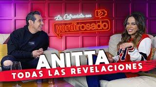 ANITTA, todas las REVELACIONES | La entrevista con Yordi Rosado