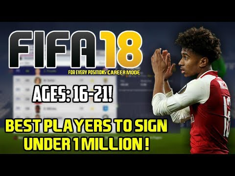 FIFA 18: BEST PLAYERS TO SIGN FOR UNDER £1M ON CAREER MODE! (Every Positions!)