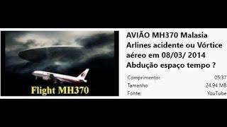 AVIÃO MH370 Malasia Arlines acidente ou Vórtice aéreo em 08/03/2014 Abdução espaço tempo