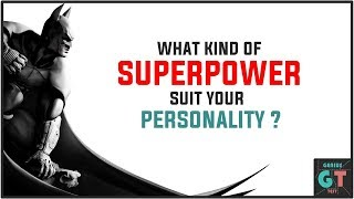 What Superpower You Deserve To Have ?