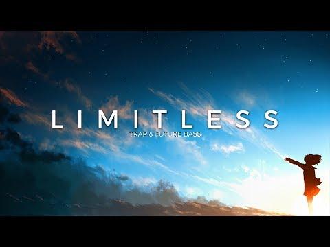 Limitless   A Trap & Future Bass Mix