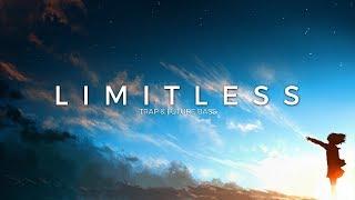 Limitless | A Trap & Future Bass Mix