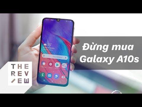 2 lý do Bạn không nên mua Galaxy A10s