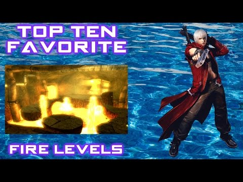 Top 10 Favorite Fire Levels