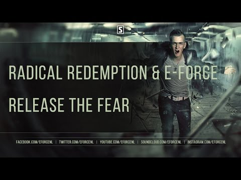Radical Redemption & E-Force - Release The Fear