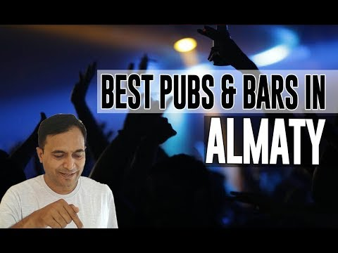 Best Bars Pubs & hangout places in Almaty, Kazakhstan