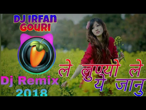 ले लुण्यो ले ( Le Lunyo Le )  Dj Remix Song 2018 ( High Power Bass Mix ) Mix By Irfan Gouri
