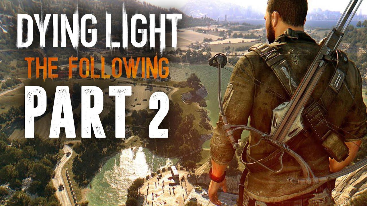 Dying Light The Following Gameplay Walkthrough Part 2 RACING