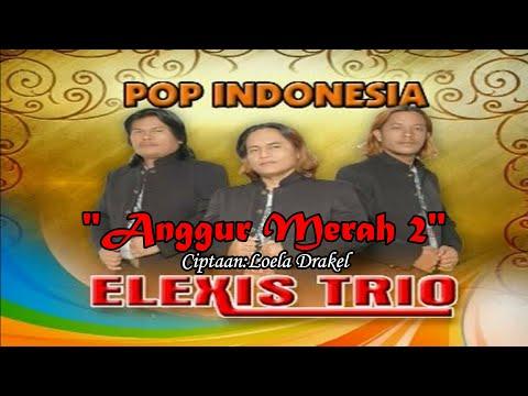 Trio Elexis - Anggur Merah II