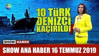 Show Ana Haber 16 Temmuz 2019