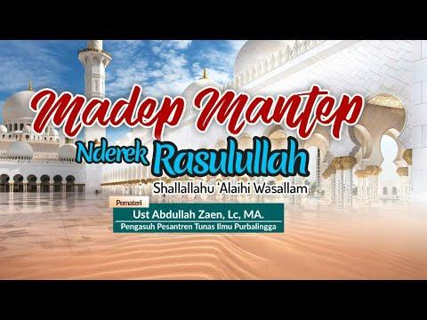 Kajian Islam | Madep Mantep Nderek Rasulullah ﷺ | Ustadz Abdullah Zaen, Lc.MA