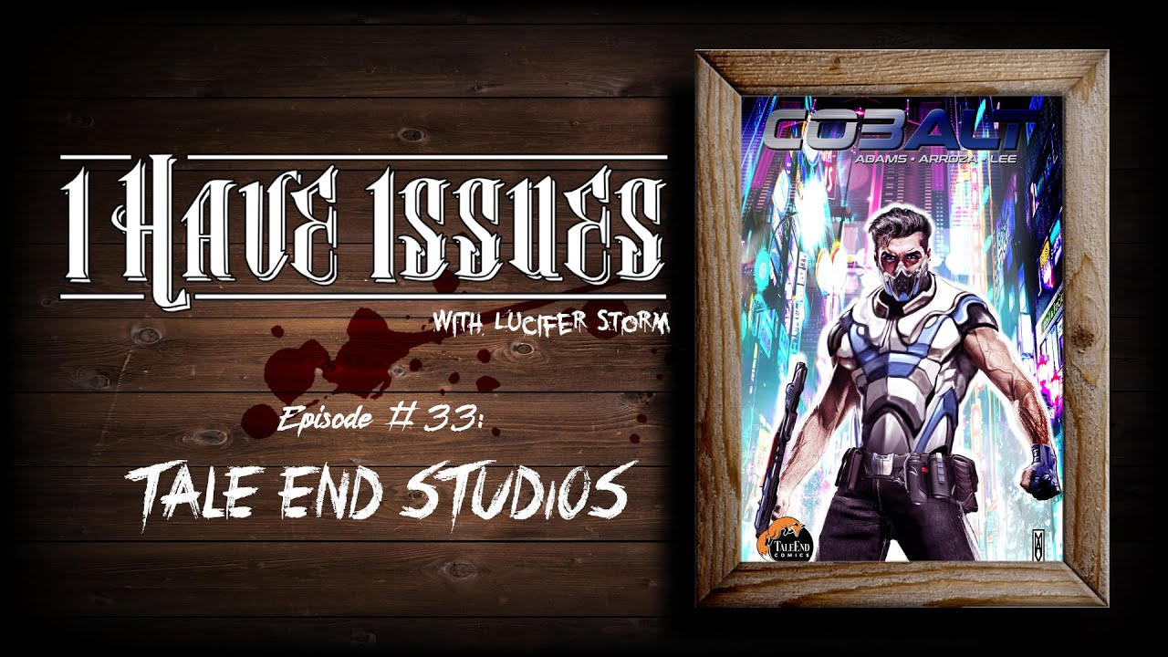 I HAVE ISSUES│Episode #33│Tale End Studios