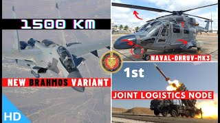 Indian Defence Updates : New 1500Km BrahMos,5 Naval Dhruv MK-III Delivery,LCH Induction,1st JML Node