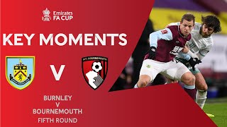 Burnley v Bournemouth | Key Moments | Emirates <b>FA Cup</b> 2020-21