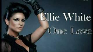 Ellie White - One love