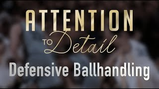 Attention to Detail: Defensive Ballhandling