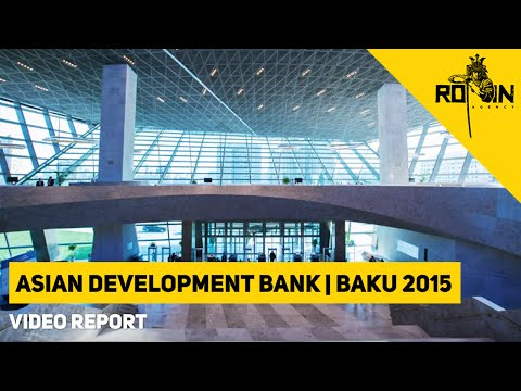 Asian Development Bank | Baku 2015 (Video Report)