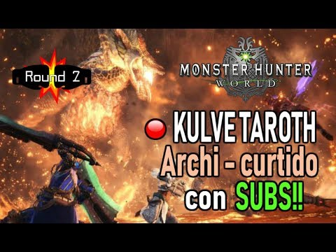 DIRECTO: KULVE TAROTH ARCHI - CURTIDO con SUBS! (Round 2) - Monster Hunter World (Gameplay Español) thumbnail