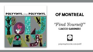 of Montreal - Find Yourself