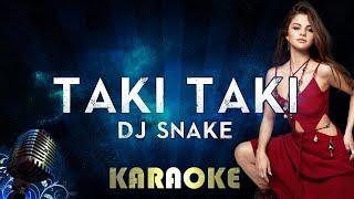 DJ Snake - Taki Taki (Karaoke Instrumental) feat. Selena Gomez, Ozuna & Cardi B