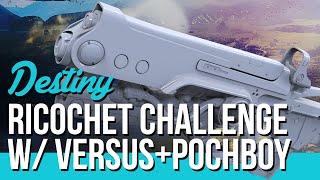 Bullet Ricochet Challenge w/ VersusTheStream & Pochboy - Destiny Crucible Challenge