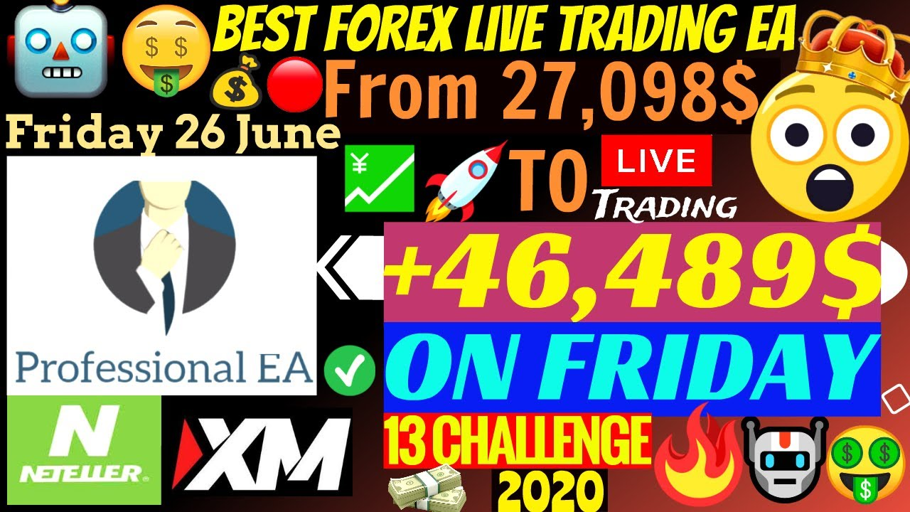 🔴✅ Forex Trading EA Grows Live Trading Account +46,489$ On A Friday!!🤑 | Professional EA