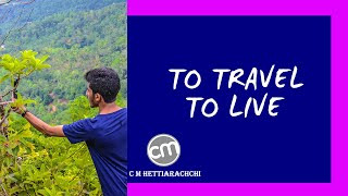 TO TRAVEL TO LIVE