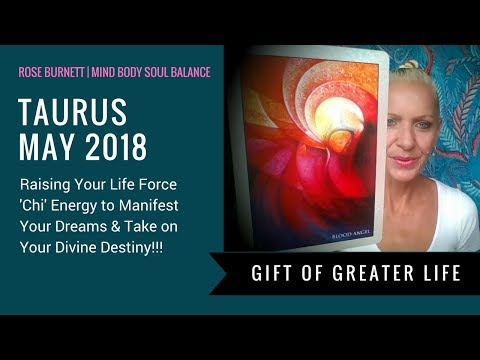 Taurus May 2018 - Gift of Greater Life!