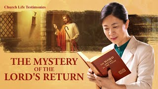 "2020 Christian Testimony Video | ""The Mystery of the Lord's Return"""