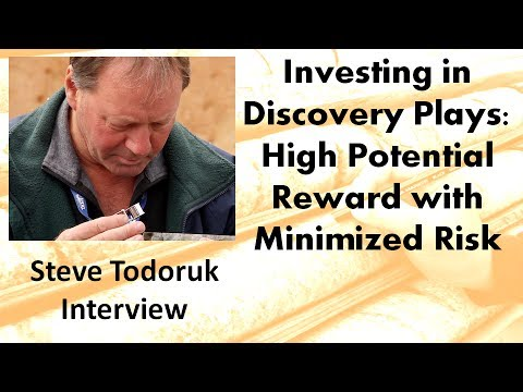 Steve Todoruk | Investing in Discovery Plays: High Potential