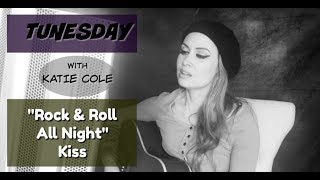 Rock And Roll All Night Kiss cover Katie Cole Tunesday.mp3