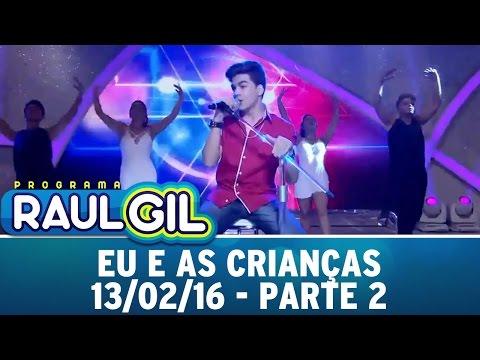 Programa Raul Gil (13/02/16) - Eu e as Crianças com Jean Paulo - Parte 2