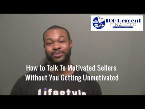How To Talk To Motivated Sellers Without You Getting Unmotiv