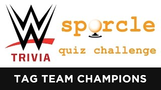 Can You Name the Wrestlers Who Have Held a Tag Team Championship in WWE? (WWE Sporcle Quiz)