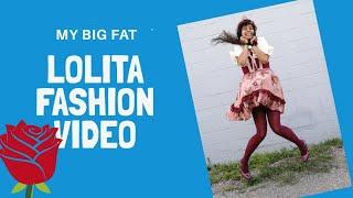 My Big Fat Lolita Fashion Video