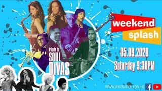 Weekend Splash 5 - tribute to Soul Divas, ft. Ela Alegre