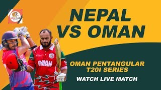 Live : Nepal vs Oman | Oman Pentangular T20I Series | 10th Match