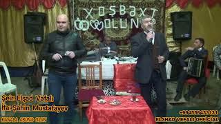 Elsad Vefali - Şahin Mustafayev - Şeir - Mugam - 2018