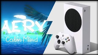 Xbox Series S | Aery calm mind | First Look