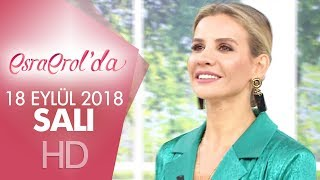 Esra Erol'da 18 Eylül 2018 | Salı