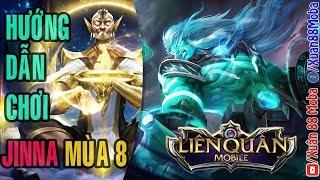 Hướng dẫn chơi Jinna mùa 8 gánh team hiệu quả | Liên quân mobile Arena of Valor
