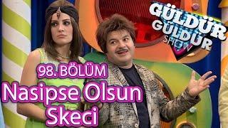 Güldür Güldür Show 98. Bölüm, Nasipse Olsun Skeci