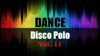 Disco Polo Dance Mix 2016 Vol. 11 (REMIX TOMMEK)