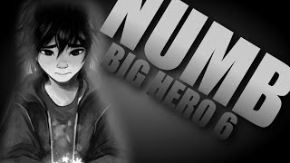 [Big Hero 6] NUMB [SPOILER ALERT]